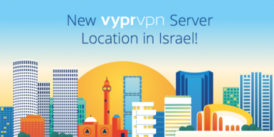 New VyprVPN Server Location in Tel Aviv, Israel!