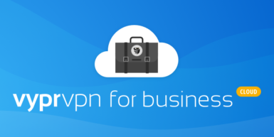 Introducing VyprVPN for Business Cloud