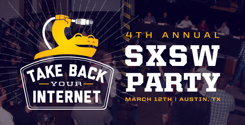 "Golden Frog's 4th Annual ""Take Back Your Internet"" Event at SXSW 2016"